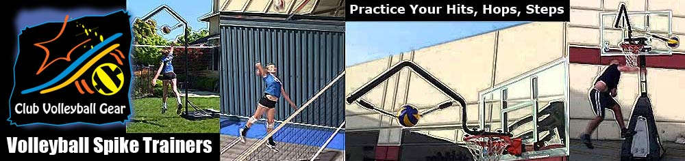 Volleyball Spike Trainer Equipment by Club Volleyball Gear.  Volleyball Spike Trainer products come in five models.  Portable Volleyball Spike Trainer VST-100, Volleyball Spike Trainer for height-adjustable basketball systems VST-200, Volleyball Spike Trainer for attachment to fixed-height basketball systems VST-300, wall-mount Volleyball Spike Trainer VST-400, and ceiling-mount Volleyball Spike Trainer VST-500